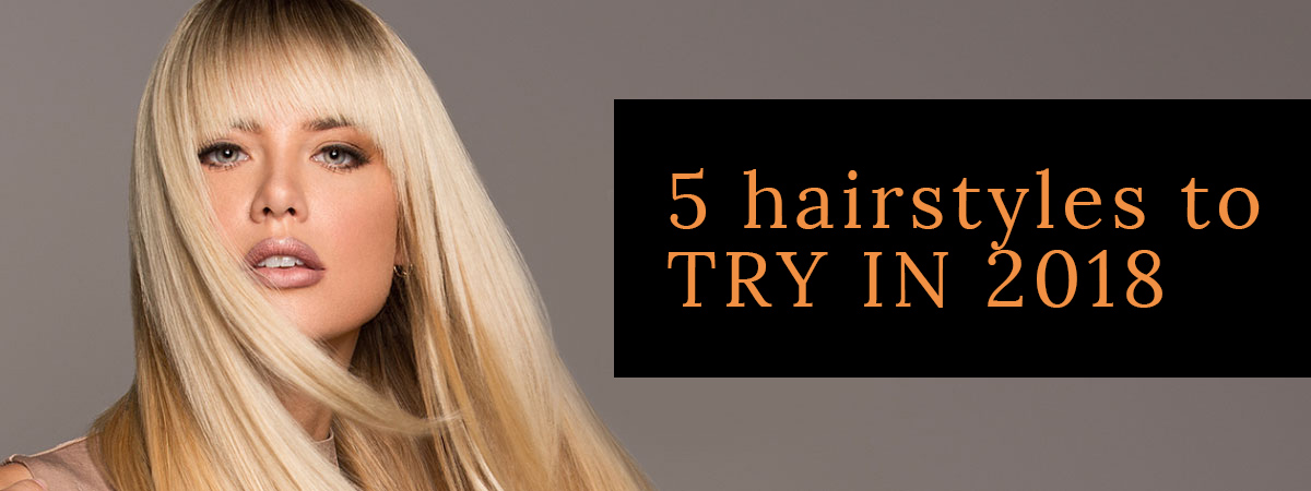 5-hairstyles-to-try-In-2018