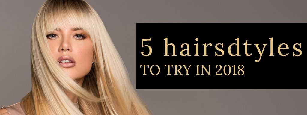 5 hairstyles to try In 2018 at Stone Hairdressing, Canterbury