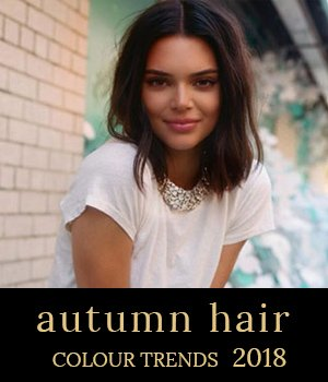 new season, new style? check out our fave autumn hair colour trends for 2018