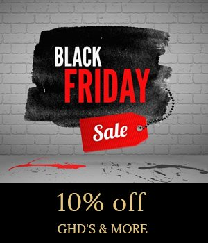 black friday SALE: 10% off ghd & all professional haircare!